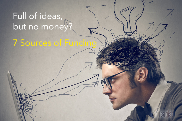 Full of Ideas but no Money? 7 Sources of Funding