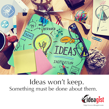 ideas won't keep