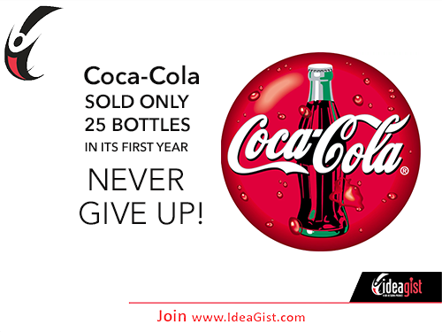 Winning Start-Ups Never Give Up. Ask Coca-Cola!