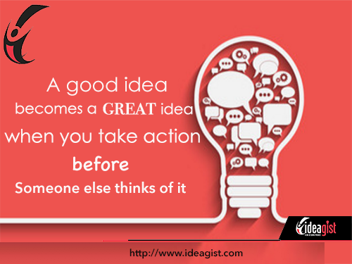 Great ideas need action