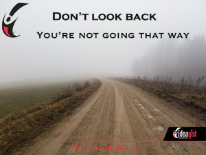 The road to success is ahead. Don't look back