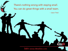 Small Teams Can Accomplish Great Things