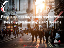 People do not buy goods and services. They buy relationships and dreams.