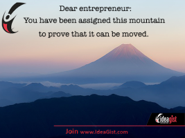 Entrepreneurs: You have been assigned this mountain…