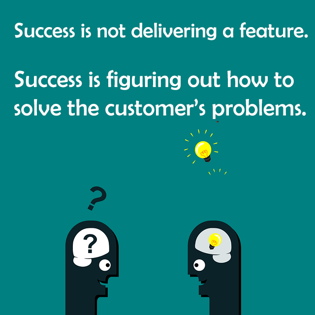 The key to success is solving the customer's problem