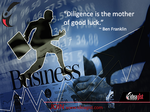 Startups: Diligence is the mother of good luck.