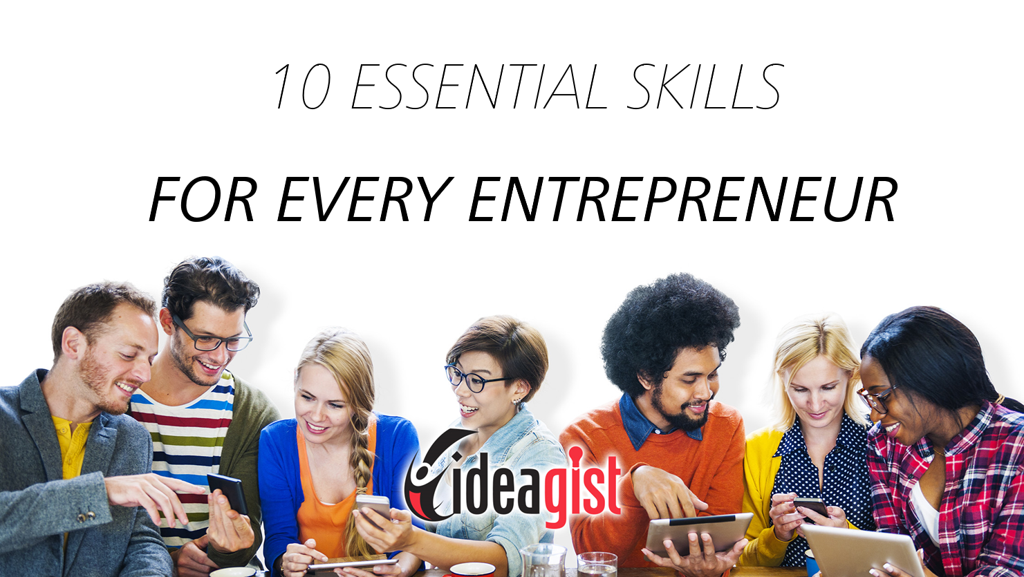 10 skills that are essential for every entrepreneur to learn